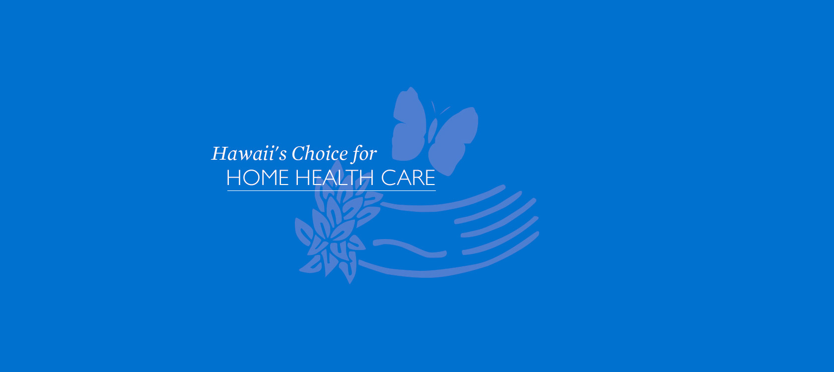 Hawaii's Choice for Home Health Care